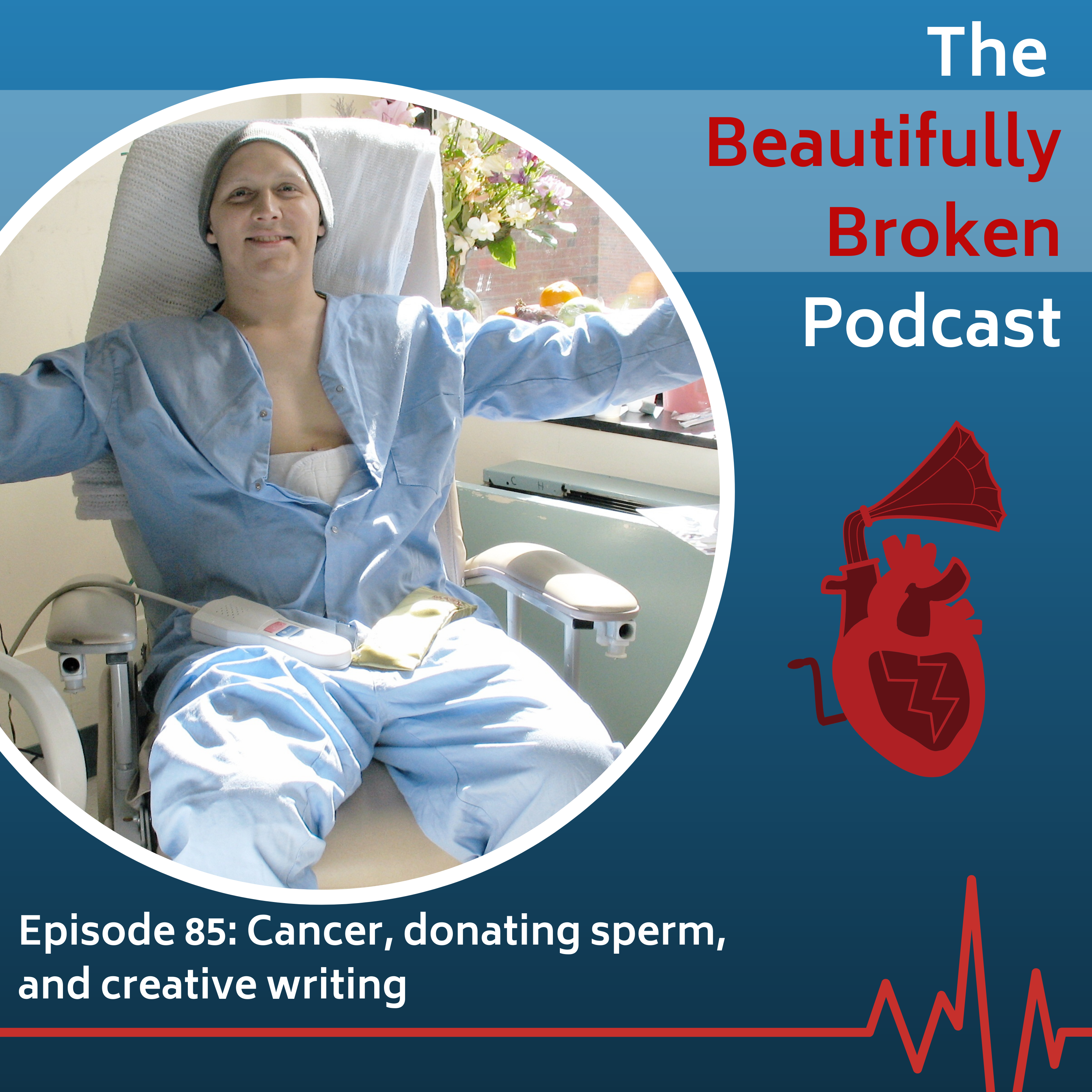 Freddie Kimmel Cancer, Donating Sperm and Creative writing - Beautifully Broken Podcast